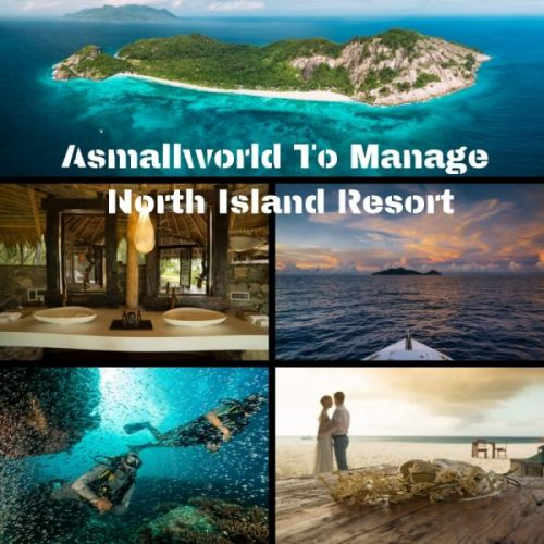 Asmallworld To Manage North Island Resort