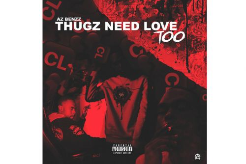 AzBenzz Delivers Real-Life R&B Tales for 'ThugzNeedLoveToo' EP