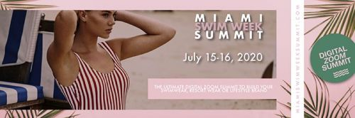 Miami Swim Week Summit Launches 2 Day Digital Panel Series Next Week with Impressive Line Up
