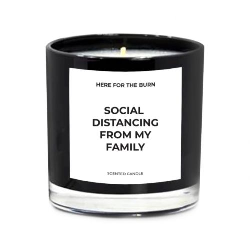 "This ""Social Distancing From My Family"" Candle Is The Only Gift I'm Giving This Year"