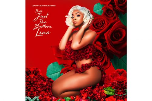LightSkinKeisha Drops Her New Project 'That's Just the Bottom Line'