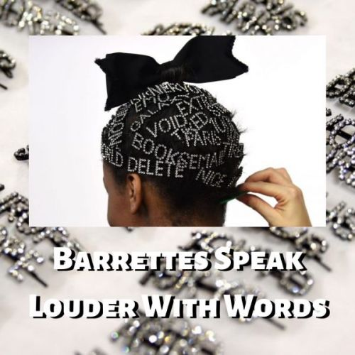 Barrettes Speak Louder With Words